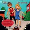 K for Klara 8: Den nye klub (uforkortet)/Line Kyed Knudsen