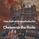 Music From and Inspired by the Film: Chelsea on the Rocks/Chelsea On The Rocks Soundtrack