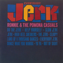 Everybody Jerk/Ronnie & The Pomona Casuals