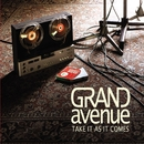 Take It As It Comes/Grand Avenue