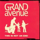 This Is Not An End/Grand Avenue
