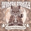 Songs Of Trial And Tribulation/The Wyman Family