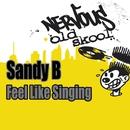 Feel Like Singing/Sandy B