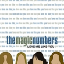 Love Me Like You/The Magic Numbers