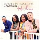 His Name/Brandon Camphor & OneWay