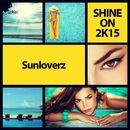 Shine On 2K15/Sunloverz