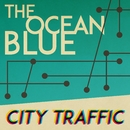 City Traffic/The Ocean Blue