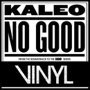 No Good/Kaleo