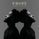 Cheating On Me/Kwabs