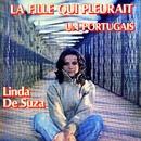 La fille qui pleurait / Un Portugais/Linda De Suza