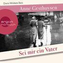 Sei mir ein Vater/Anne Gesthuysen