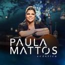 Acústico Paula Mattos/Paula Mattos