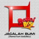 Jagalah Bumi (Theme from BoBoiBoy)/Kotak