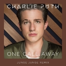 One Call Away (Junge Junge Remix)/Charlie Puth