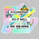 Do It Well (feat. Tom Aspaul) [Midnight City Remix]/XYconstant