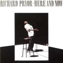 Here And Now/Richard Pryor