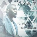 La Vida Azul con Newton/Frank T