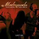 Lift Me/Madrugada