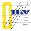 Is There Something I Should Know?/DURAN DURAN
