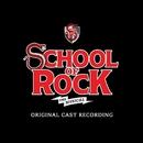 School of Rock - The Musical (Original Cast Recording)/Andrew Lloyd Webber