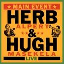 Main Event Live/Herb Alpert & Hugh Masakela