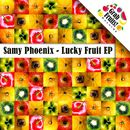 Lucky Fruit/Samy Phoenix
