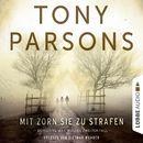 Mit Zorn sie zu strafen - Detective Max Wolfes zweiter Fall/Tony Parsons