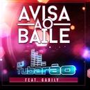 Avisa ao Baile (feat. Gabily) [Video Clipe]/Tubarão