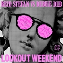 Lookout Weekend/Reid Stefan vs. Debbie Deb
