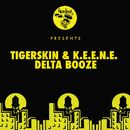 Delta Booze/Tigerskin, K.E.E.N.E.