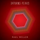 Saturns Peaks/Paul Weller