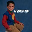 It's Still Pretty Terrible/Dowsing