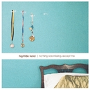 Nothing Was Missing, Except Me/Hightide Hotel