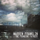 Now That I'm Here, I Can't Imagine Being Anywhere Else/Warren Franklin & the Founding Fathers