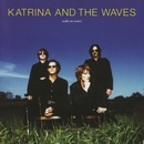 Walk On Water (Expanded Edition)/Katrina And The Waves