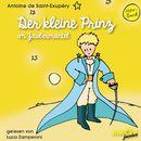 Der kleine Prinz im Zaubermantel (Ungekürzt)/Antoine de Saint-Exupéry