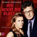 Mir kocht die Blut - Die wunderbare Welt der Querulanten und Sonderlinge/Roger Willemsen