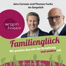 Familienglück - Wir packen das mit der Erziehung mal anders an!/Jens Corssen