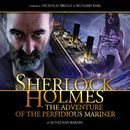 The Adventure of the Perfidious Mariner (Audiodrama Unabridged)/Sherlock Holmes