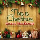 This Is Christmas (Gisele MacKenzie Performing Timeless Christmas Songs)/Gisele MacKenzie