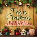 This Is Christmas (The Mormon Tabernacle Choir Performing Timeless Christmas Songs)/The Mormon Tabernacle Choir