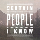 Certain People I Know/Certain People I Know