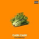 Escarole/Cash Cash
