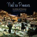 Noël en Provence [La crèche de Provence]/Chorale Arc-en-Ciel
