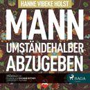 Therese Skarup, Folge 1: Mann umständehalber abzugeben (Ungekürzt)/Hanne-Vibeke Holst