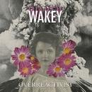 Overreactivist/Wakey Wakey
