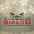 The Classic Christmas Album/Hugo & Luigi