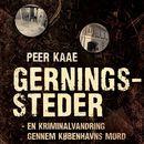 Gerningssteder - en kriminalvandring gennem Københavns mord (uforkortet)/Peer Kaae