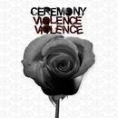 Violence Violence/Ceremony