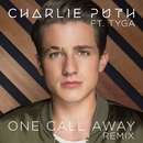 One Call Away (feat. Tyga) [Remix]/Charlie Puth